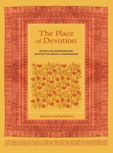 The Place of Devotion | University of California Press ~ Sukanya